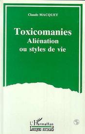 Toxicomanies ; aliénation ou styles de vie - Couverture - Format classique