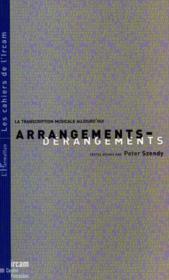 Arrangements-Derangements ; La Transaction Musicale Aujourd'Hui - Couverture - Format classique