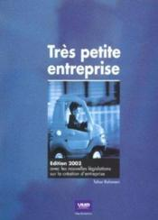 Très Petite Entreprise. Avec Les Nouvelles Législations Sur La Création D'Entreprise - Couverture - Format classique