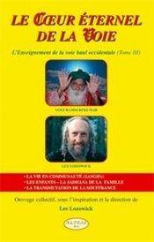 Le coeur éternel de la voie ; t.3 ; l'enseignement de la voie baul occidentale - Intérieur - Format classique