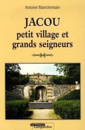 Jacou, petit village et grands seigneurs - Couverture - Format classique