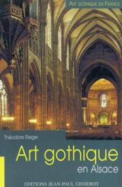 Art Gothique En Alsace - Couverture - Format classique