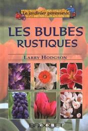 Le Jardinier Paresseux ; Les Bulbes Rustiques T.1 - Couverture - Format classique