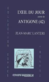 L'oeil du jour ; Antigone (42) - Couverture - Format classique