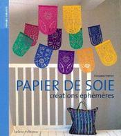 Papier De Soie ; Creations Ephemeres - Intérieur - Format classique
