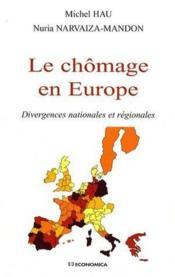 Le chômage en Europe ; divergences nationales et régionales - Couverture - Format classique