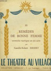 Remedes De Bonne Femme. Comedie Rustique En Un Acte.