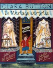 Vente  Clara Button, le mariage surprise  - Amy De La Haye - Emily Sutton