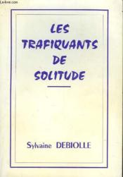 Les Trafiquants De Solitude - Couverture - Format classique