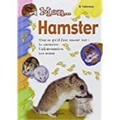 Mon hamster ; tout ce qu'il faut savoir - Intérieur - Format classique