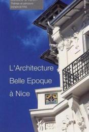 L'architecture belle époque à Nice - Couverture - Format classique