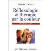 Reflexologie Et Therapie Par La Couleur - Couverture - Format classique
