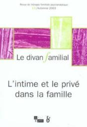 Le Divan Familial N.11 ; L'Intime Et Le Prive Dans La Famille - Couverture - Format classique