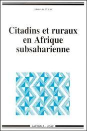Citadins et ruraux en Afrique subsaharienne - Couverture - Format classique