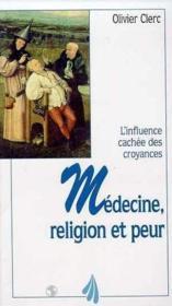 Medecine, religion et peur - Couverture - Format classique