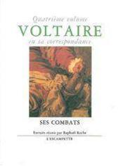 Voltaire En Sa Corr.4 Ses Combats - Couverture - Format classique