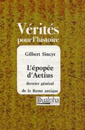 L'épopée d'Aetius ; dernier général de la Rome antique - Couverture - Format classique