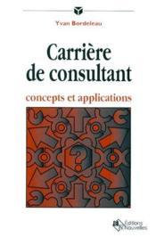 Carrière de consultant ; concepts et applications - Couverture - Format classique