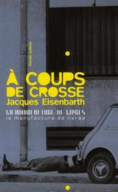 Vente  À coups de crosse  - Jacques Eisenbarth