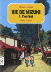 Vie de Mizuki t.1 ; l'enfant - Couverture - Format classique