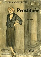 Prostituee. Tome 1. Collection : L'Amour N° 4. - Couverture - Format classique