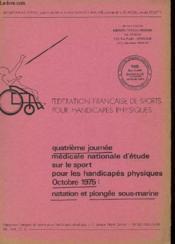 Quatrieme Journee Medicale Nationale D'Etude Sur Le Sport Pour Les Handacapes Physiques - Octobre 1975 : Natation Et Plongee Sous-Marine - Couverture - Format classique