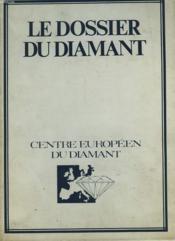 Le Dossier Du Diamant. Les Adamas / Diamants Rares / ... - Couverture - Format classique