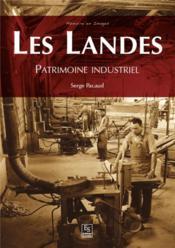 Patrimoine industriel des Landes - Couverture - Format classique