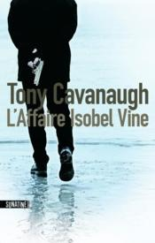 Vente livre :  L'affaire Isobel Vine  - Cavanaugh Tony - Tony Cavanaugh