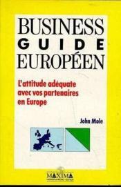Business Guide Europeen - L'Attitude Adequate Avecvos Partenaires En Europe - Couverture - Format classique