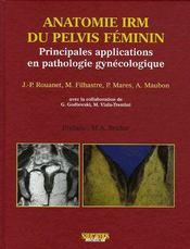 Anatomie IRM du pelvis féminin ; principales applications en pathologie gynécologique - Couverture - Format classique