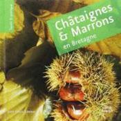 Châtaignes et marrons en Bretagne - Couverture - Format classique