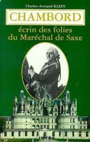 Chambord, Ecrin Des Folies Du Marechal De Saxe - Couverture - Format classique