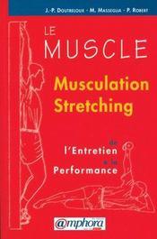 Le Muscle ; Musculation Stretching - Intérieur - Format classique
