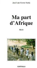 Ma part d'Afrique - Couverture - Format classique