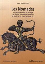 Les nomades ; les peuples nomades de la steppe des origines aux invasions mongoles - Intérieur - Format classique