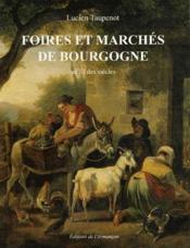 Foires et marchés de Bourgogne - Couverture - Format classique