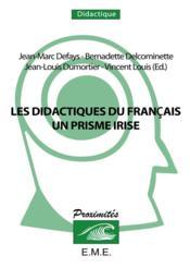 Les didactiques du francais, un prisme irisé - Couverture - Format classique