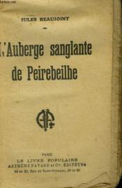 L'Auberge Sanglante De Peirebeilhe. Collection Le Livre Populaire N° 47. - Couverture - Format classique