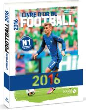 Vente livre :  Livre d'or du football (édition 2016)  - Gerard Ejnes