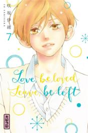 Vente livre :  Love, be loved leave, be left T.7  - Io Sakisaka