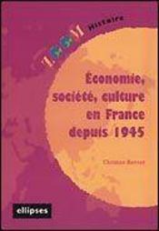 Economie Societe Culture En France Depuis 1945 - Intérieur - Format classique