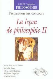 La Lecon De Philosophie Ii Preparation Aux Concours Capes/Agregation Philosophie - Intérieur - Format classique