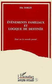 Evenements Familiaux Et Logique De Destinee ; Essai Sur La Nouvelle Parente - Intérieur - Format classique