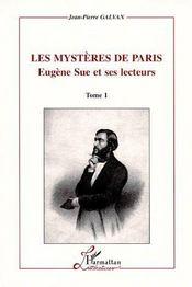 Les mystères de Paris t.1 ; Eugène Sue et ses lecteurs - Couverture - Format classique