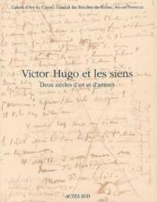 Victor Hugo et les siens ; deux siècles d'art et d'artistes - Couverture - Format classique