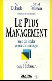 Le Plus Management - Ame De Leader Esprit De Manager - Couverture - Format classique