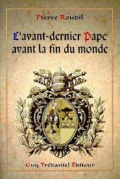 L'Avant-Dernier Pape Avant La Fin Du Monde - Couverture - Format classique