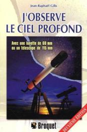 J'observe le ciel profond ; avec une lunette de 60 mm ou un téléscope de 115 mm (2e édition) - Couverture - Format classique