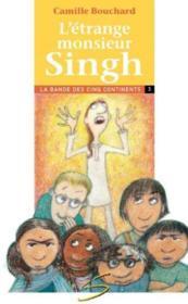 L Etrange Monsieur Singh La Bande Des Cinq Continents 3 - Couverture - Format classique